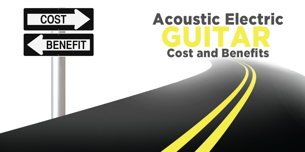 Acoustic Electric Guitar: Cost and Benefits