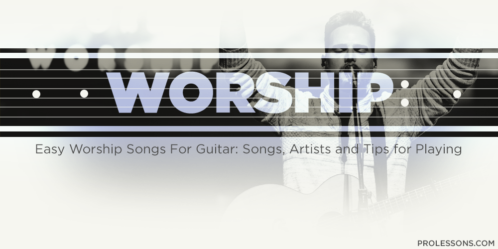 Easy Worship Songs For Guitar Tips For Playing