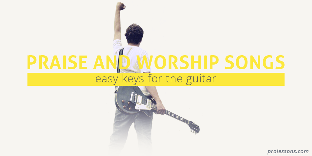 Praise And Worship Songs Easy Keys For The Guitar