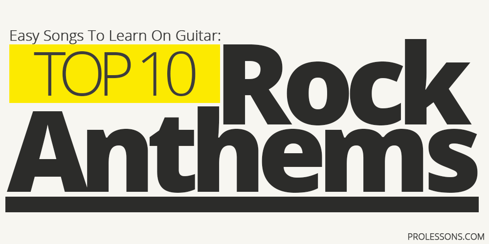 Easy Songs To Learn On Guitar: Top Ten Rock Anthems