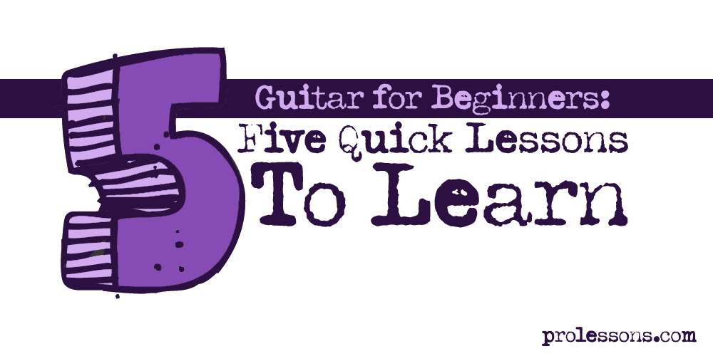 Guitar for Beginners: 5 Quick Lessons to Learn