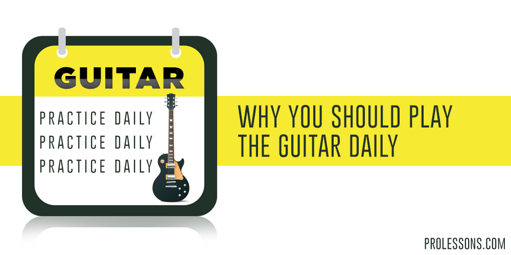Why You Should Play the Guitar Daily