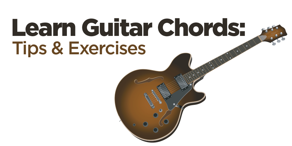 Learn Guitar Chords: Tips and Exercises