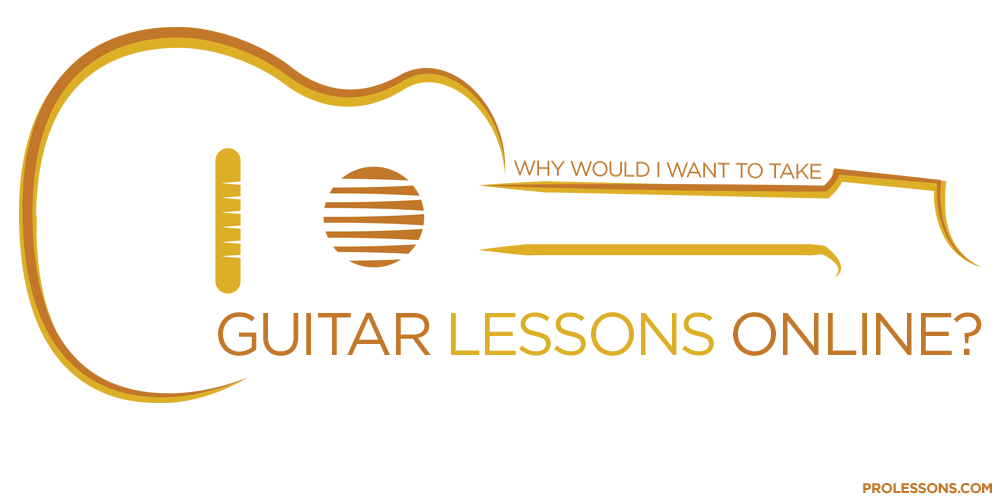 Why Would I Want to Take Guitar Lessons Online?