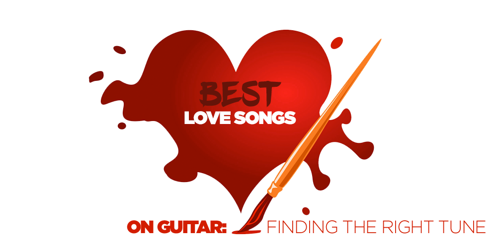 Best Love Songs on Guitar: Finding the Right Tune