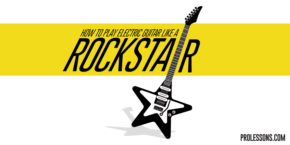 How to Play Electric Guitar Like a Rock Star